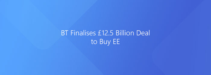 BT finalises £12.5bn deal to buy EE