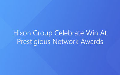 Hixon Group Celebrate Win At Prestigious Network Awards