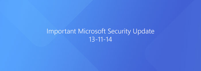 Important Microsoft Security Update 13-11-14