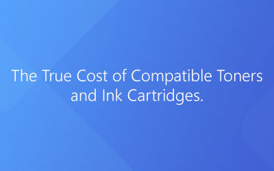 Why compatible toners and ink cartridges are costing you more than you think