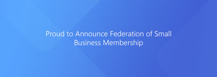 Proud to Announce Federation of Small Business Membership