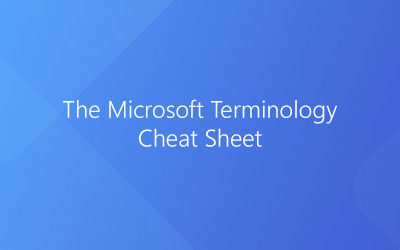 The Microsoft Terminology Cheat Sheet