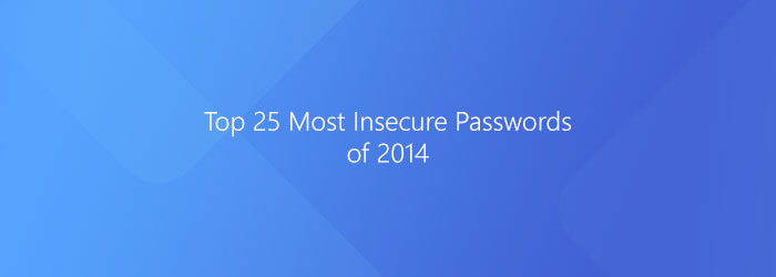 Top 25 Most Insecure Passwords – 2014