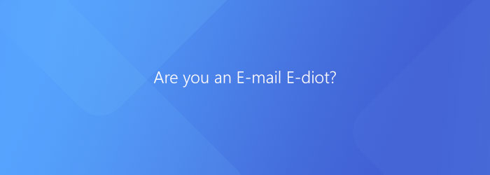 Are-you-an-E-mail-Idiot