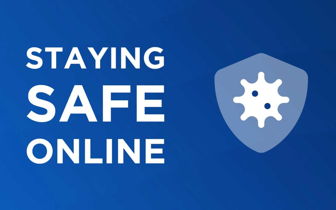 Staying Safe Online – Top 10 Tips
