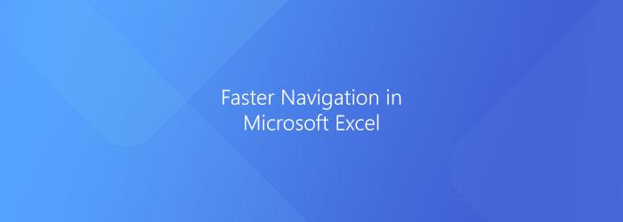 Microsoft Excel: Faster Navigation