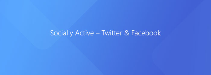 Socially Active – Twitter & Facebook