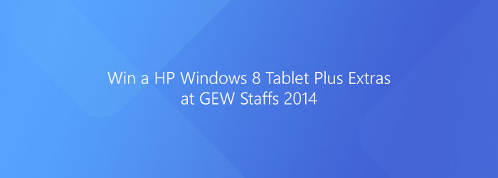 Win a HP Windows 8 Tablet Plus Extras at GEW Staffs 2014!